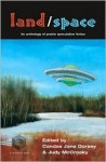 Land/Space: An Anthology of Prairie Speculative Fiction - Candas Jane Dorsey, Renee Bennett