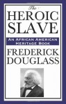 The Heroic Slave (African American Heritage Book) - Frederick Douglass