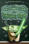 The Strange Case of Origami Yoda - Tom Angleberger
