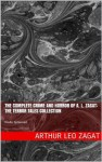 The Complete Crime and Horror of A. L. Zagat: The Terror Tales Collection - Arthur Leo Zagat