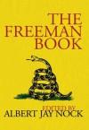 The Freeman Book (LvMI) - Van Wyck Brooks, Arthur Symons, Francis Neilson, Geroid Tanquary Robinson, Albert Jay Nock, Harold Kellock, Alexander Weinstein, B.W. Huebsch, Charles Beard, Daniel Gregory Mason