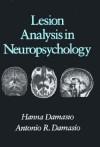 Lesion Analysis in Neuropsychology - Antonio R. Damasio, Hanna Damásio