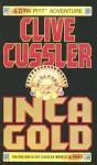 Inca Gold (Dirk Pitt #12) - Clive Cussler