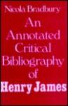 An Annotated Critical Bibliography of Henry James - Nicola Bradbury