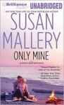 Only Mine (Fool's Gold, #4) - Susan Mallery, Tanya Eby