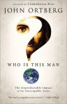 Who Is This Man?: The Unpredictable Impact of the Inescapable Jesus - John Ortberg
