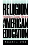 Religion and American Education: Rethinking a National Dilemma - Warren A. Nord