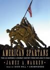 American Spartans: The U.S. Marines: A Combat History from Iwo Jima to Iraq - James Warren, Dick Hill