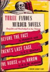 Three Famous Murder Novels - Bennett Cerf, Francis Iles, E.C. Bentley, A.E.W. Mason