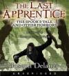 The Last Apprentice: The Spook's Tale (Audio) - Joseph Delaney, Christopher Evan Welch