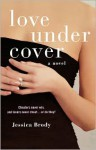 Love Under Cover - Jessica Brody