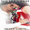 Noelle's Wish (A Christmas Tale) - Nicole Garcia