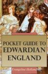 Pocket Guide to Edwardian England - Evangeline Holland