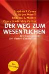 Der Weg Zum Wesentlichen. Zeitmanagement Der Vierten Generation - Stephen R. Covey, A. Roger Merrill, Rebecca R. Merrill