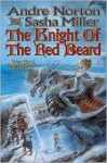 The Knight of the Red Beard - Andre Norton, Sasha Miller