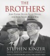 The Brothers: John Foster Dulles, Allen Dulles, and Their Secret World War (Audiocd) - Stephen Kinzer, To Be Announced