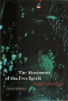 The Movement of the Free Spirit - Raoul Vaneigem, Ian Patterson, Randall Cherry