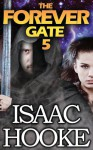 The Forever Gate 5 - Isaac Hooke