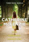Catherine McKenzie 3-Book Bundle: Spin, Arranged, and Forgotten - Catherine McKenzie