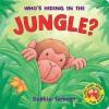 Who's Hiding in the Jungle (Hide-&-seek Fun Book) - Debbie Tarbett