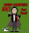 When Vampires Eat Fast Food - Kenneth W. Cain