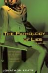 The Pathology of Lies - Jonathon Keats