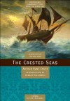 The Crested Seas - Arthur Hunt Chute, Gerald Hallowell