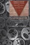 Lost Intimacies: Rethinking Homosexuality Under National Socialism - William J. Spurlin