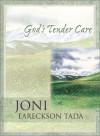 God's Tender Care - Joni Eareckson Tada