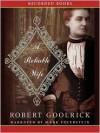 A Reliable Wife - Robert Goolrick, Mark Feuerstein