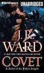 Covet (The Fallen Angels, #1) - J.R. Ward, Eric G. Dove
