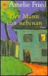 Der Mann von nebenan. - Amelie Fried