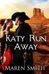 Katy Run Away - Maren Smith