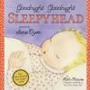 Goodnight Goodnight Sleepyhead - Ruth Krauss, Jane Dyer