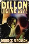Dillon and the Legend of the Golden Bell - Derrick Ferguson, Tamas Jakab
