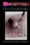Horror Through The Ages - Christopher Jacobsmeyer