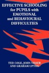 Effective Schooling for Pupils with Emotional and Behavioural Difficulties - Ted Cole