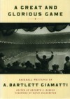 A Great and Glorious Game: Baseball Writings of A. Bartlett Giamatti - A. Bartlett Giamatti, David Halberstam