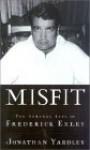 Misfit: The Strange Life of Frederick Exley - Jonathan Yardley