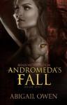 Andromeda's Fall - Abigail Owen