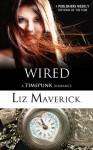 Wired (A Time Bending Romance) (Timepunk Romance) - Liz Maverick