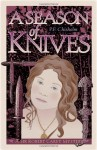 A Season of Knives - P.F. Chisholm, Dana Stabenow