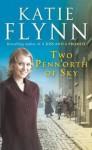 Two Penn'orth Of Sky - Katie Flynn
