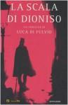 La scala di Dioniso - Luca Di Fulvio