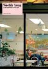 Worlds Away: New Suburban Landscapes - Andrew Blauvelt, Robert Bruegmann, David Brooks