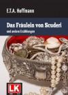 Das Fräulein von Scuderi und andere Erzählungen - E.T.A. Hoffmann