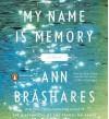 My Name Is Memory - Ann Brashares, Kathe Mazur, Lincoln Hoppe