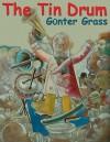 The Tin Drum - Günter Grass, Jacques Barzun, Edward Lewis