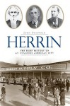 Herrin: The Brief History of an Infamous American City - John Griswold