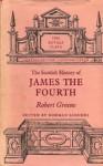 Scottish History of James the Fourth - Robert Greene